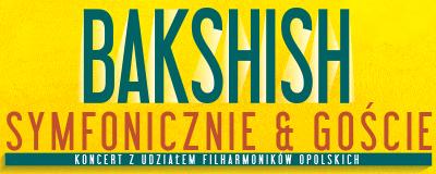 bakshish-symfonicznie-goscie