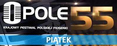 55-krajowy-festiwal-polskiej-piosenki-piatek