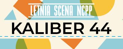 letnia-scena-ncpp-kaliber-44