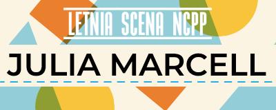 letnia-scena-ncpp-julia-marcell