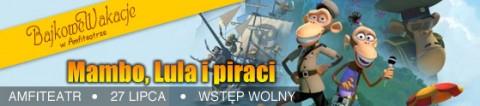 bajkowe-wakacje-w-amfiteatrze-mambo-lula-i-piraci-27-07-2014-start-1400-amfiteatr-wstep-wolny