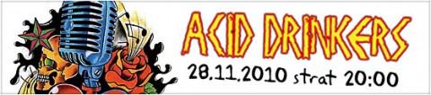acid-drinkers-mouga-28-11-2010-start-2000-bilety-33-pln-przedsprzedaz-40-pln-w-dniu-koncertu-bilety-dostepne-w-kasie-ncpp-oraz-kiosku-kulturalnym