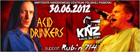 acid-drinkers-kazik-na-zywo-support-rubin714-30-06-2012-start-20-bilety-35-pln