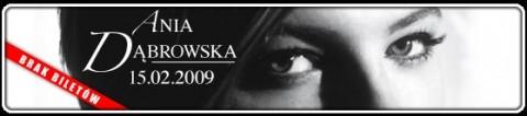 ania-dabrowska-15-02-2009-godz-2000-bilety3035-pln