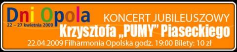 dni-opola-koncert-jubileuszowy-krzysztofa-pumy-piaseckiego-22-04-2009-godz-1900-wstep-10-zl
