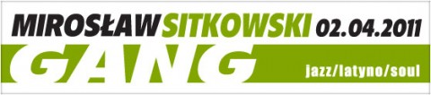 miroslaw-sitkowski-gang-02-04-2011-start-2000-bilety-15-zl-przedsprzedaz-20-pln-w-dniu-koncertu
