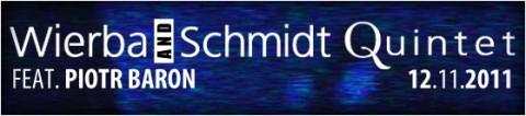 wierba-schmidt-quintet-feat-piotr-baron-12-11-2011-sala-kameralna-start20-00-bilety-17-pln-przedsprzedaz-22-pln-w-dniu-koncertu