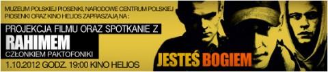 jestes-bogiem-1-10-2012-godz-1900-bilety-do-nabycia-w-kinie-helios