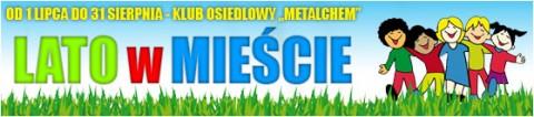 lato-w-miescie-od-01-07-do-31-08-klub-osiedlowy-metalchem