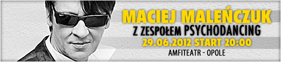 maciej-malenczuk-z-zespolem-psychodancing-29-06-2012r-start-2000-bilety-40-pln-50-pln-60-pln-70-pln