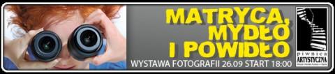 wystawa-fotografii-matryca-mydlo-i-powidlo-czynna-do-11-pazdziernika