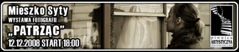 wystawa-fotografii-mieszko-syty-patrzac-12-12-2008-godz-1800-wstep-wolny