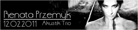 renata-przemyk-akustik-trio-12-02-2011-start-2000-bilety-27pln-przedsprzedaz-32-pln-w-dniu-koncertu-koncert-stojacy