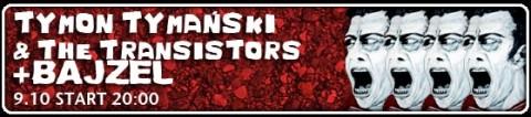 tymon-tymanski-the-transistors-bajzel-9-10-2009-godz-2000-bilety-1520-pln
