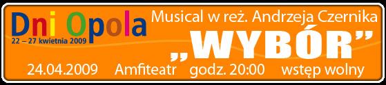 dni-opola-musical-pt-wybr-w-rez-andrzeja-czernika-24-04-2009-godz-2000-wstep-wolny