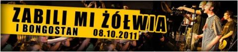 zabili-mi-zlwia-i-bongostan-08-10-2011-start-2000-sala-kameralna-bilety-15-pln-przedsprzedaz