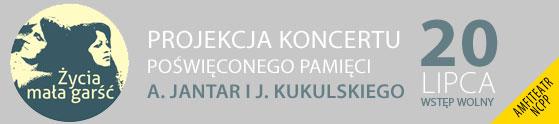 zycia-mala-garsc-projekcja-koncertu-poswieconego-pamieci-a-jantar-i-j-kukulskiego-20-07-2014