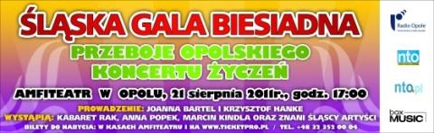 slaska-gala-biesiadna-i-przeboje-opolskiego-koncertu-zyczen-21-08-2011-godz-17-00-bilety-dostepne-w-kasie-ncpp-49-pln-oraz-na-www-ticketpro-pl-49-pln-39-pln